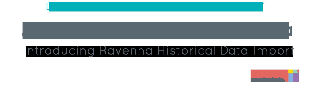 Ravenna-HistoricalData-Banner